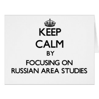 Keep calm by focusing on Russian Area Studies Big Greeting Card