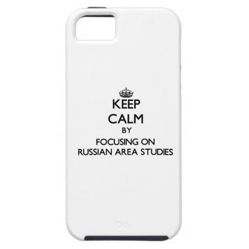 Keep calm by focusing on Russian Area Studies iPhone 5/5S Covers