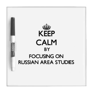 Keep calm by focusing on Russian Area Studies Dry-Erase Whiteboard