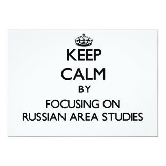 "Keep calm by focusing on Russian Area Studies 5"" X 7"" Invitation Card"