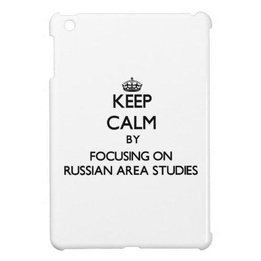 Keep calm by focusing on Russian Area Studies iPad Mini Covers