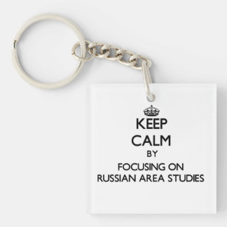 Keep calm by focusing on Russian Area Studies Single-Sided Square Acrylic Key Ring