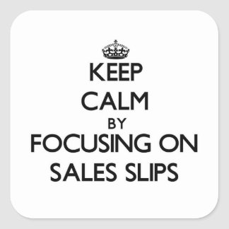 Keep Calm by focusing on Sales Slips Sticker