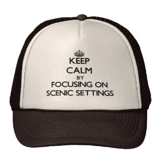 Keep Calm by focusing on Scenic Settings Trucker Hat