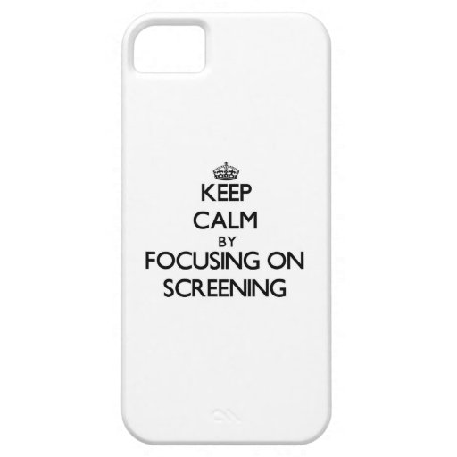 Keep Calm by focusing on Screening iPhone 5 Case