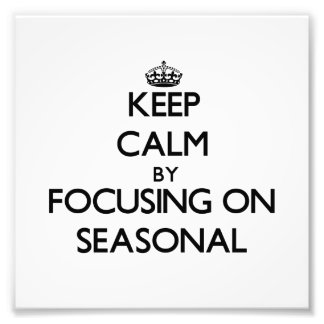 Keep Calm by focusing on Seasonal Photograph