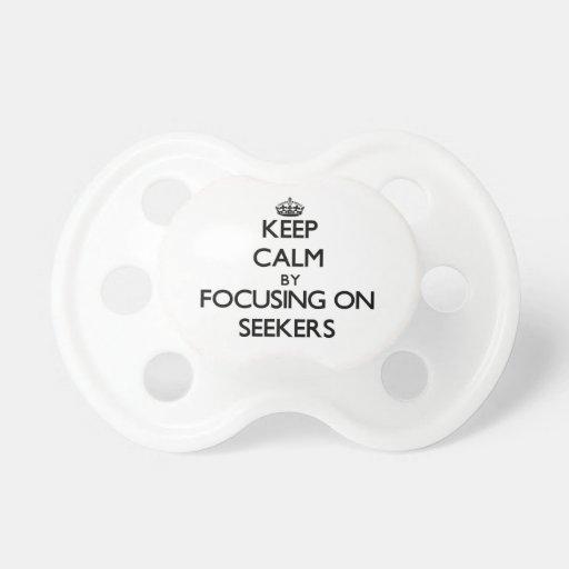 Keep Calm by focusing on Seekers Pacifiers