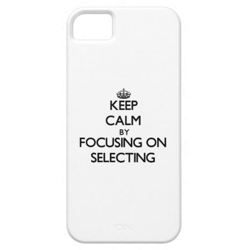 Keep Calm by focusing on Selecting iPhone 5/5S Cover