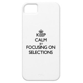 Keep Calm by focusing on Selections iPhone 5 Covers