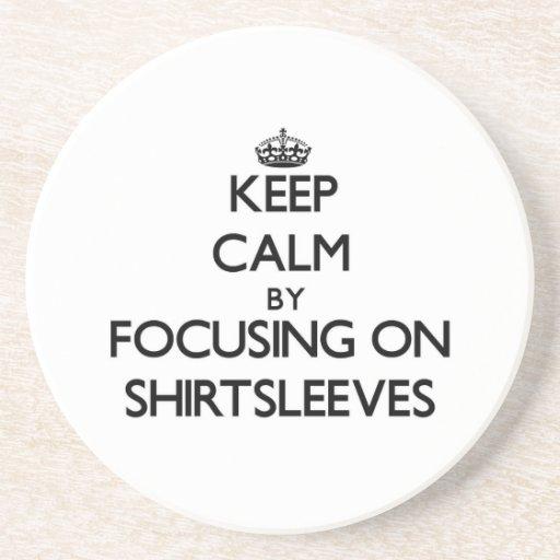 Keep Calm by focusing on Shirtsleeves Drink Coasters