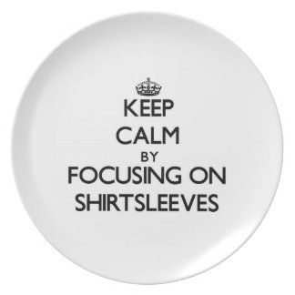 Keep Calm by focusing on Shirtsleeves Party Plates