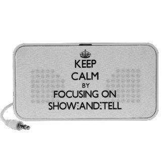 Keep Calm by focusing on Show-And-Tell Travel Speaker