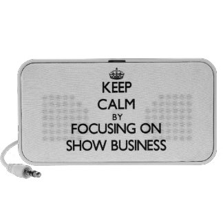 Keep Calm by focusing on Show Business Portable Speakers