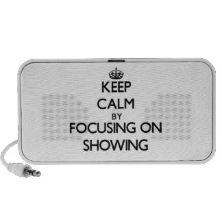 Keep Calm by focusing on Showing Laptop Speakers