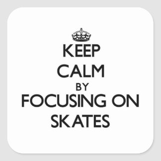 Keep Calm by focusing on Skates Stickers