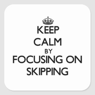 Keep Calm by focusing on Skipping Stickers
