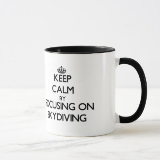 Keep Calm by focusing on Skydiving Mug