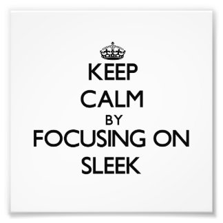 Keep Calm by focusing on Sleek Photograph