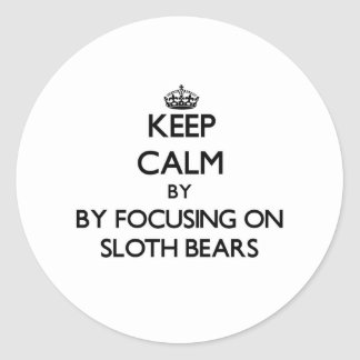Keep calm by focusing on Sloth Bears Round Sticker