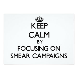 Keep Calm by focusing on Smear Campaigns Personalized Invite