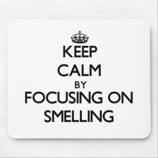 Keep Calm by focusing on Smelling Mousepads