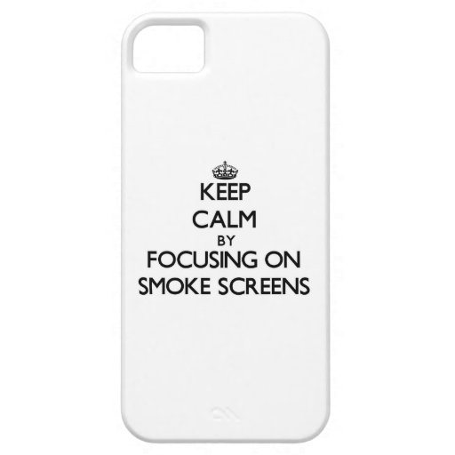Keep Calm by focusing on Smoke Screens iPhone 5 Cover