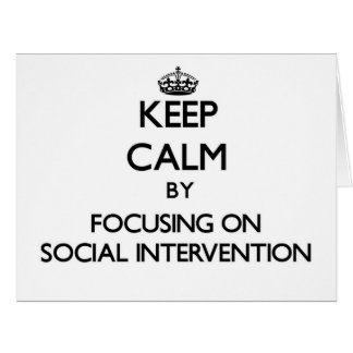 Keep calm by focusing on Social Intervention Card