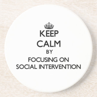 Keep calm by focusing on Social Intervention Beverage Coasters