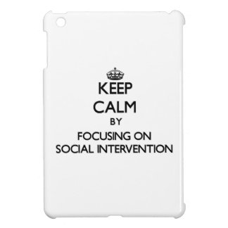 Keep calm by focusing on Social Intervention iPad Mini Covers
