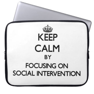 Keep calm by focusing on Social Intervention Laptop Computer Sleeve