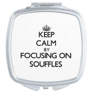 Keep Calm by focusing on Souffles Makeup Mirror