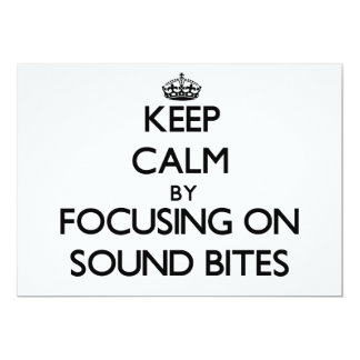 Keep Calm by focusing on Sound Bites Custom Invitation