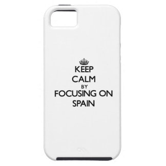 Keep Calm by focusing on Spain iPhone 5 Cases
