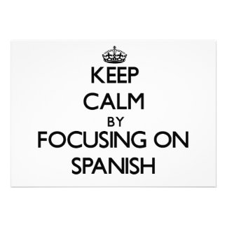 Keep calm by focusing on Spanish Invites