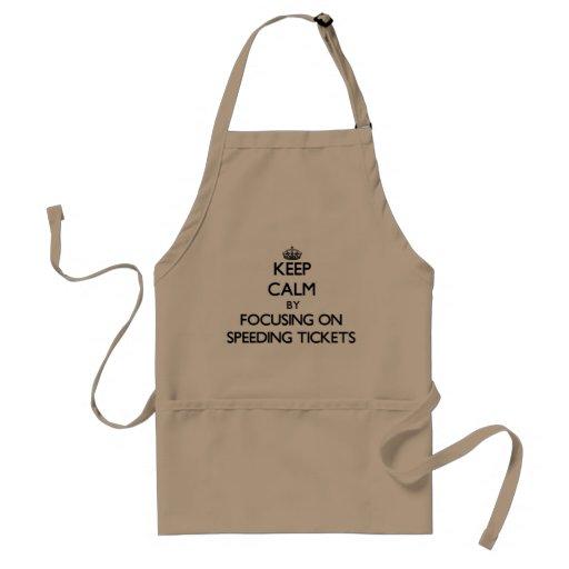 Keep Calm by focusing on Speeding Tickets Apron