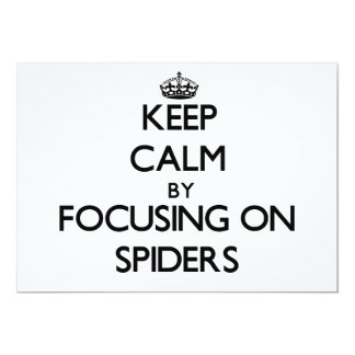 "Keep Calm by focusing on Spiders 5"" X 7"" Invitation Card"