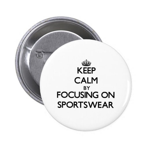 Keep Calm by focusing on Sportswear Buttons
