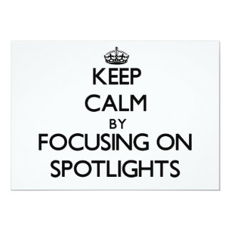 Keep Calm by focusing on Spotlights Personalized Invite