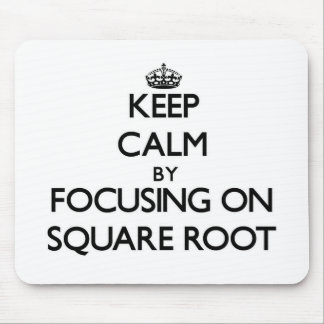 Keep Calm by focusing on Square Root Mouse Pad