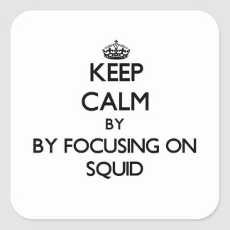 Keep calm by focusing on Squid Square Sticker