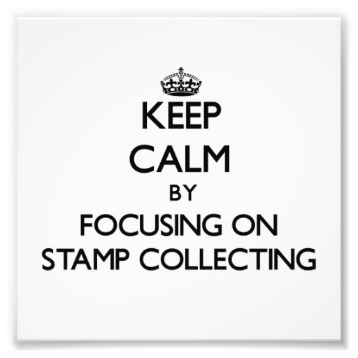 Keep Calm by focusing on Stamp Collecting Photographic Print
