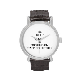 Keep Calm by focusing on Stamp Collectors Wrist Watch