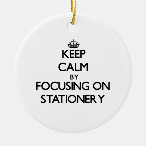 Keep Calm by focusing on Stationery Christmas Tree Ornament
