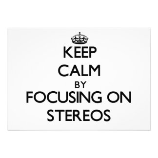 Keep Calm by focusing on Stereos Custom Invite