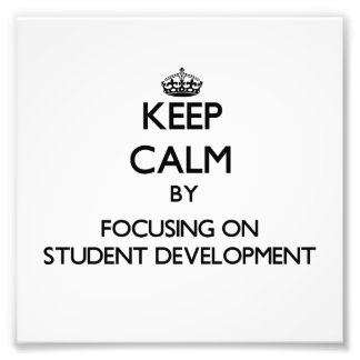 Keep calm by focusing on Student Development Photograph