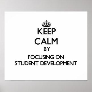 Keep calm by focusing on Student Development Print