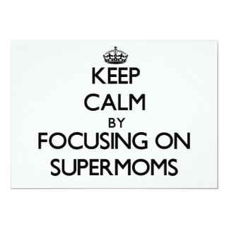 Keep Calm by focusing on Supermoms Announcement