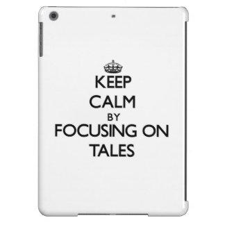 Keep Calm by focusing on Tales iPad Air Cover