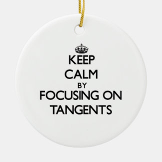 Keep Calm by focusing on Tangents Christmas Ornaments