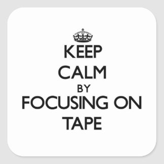 Keep Calm by focusing on Tape Sticker